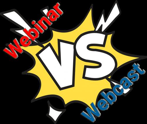 Webcast versus webinar
